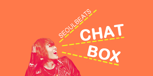 SB Chat Box #37: 'Secret Love Affair', April comebacks