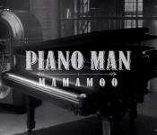 "MAMAMOO is Fabulous for ""Piano Man"""